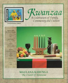 Kwanzaa : a celebration of family, community, and culture / Maulana Karenga.