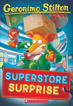 Superstore surprise / Geronimo Stilton ; illustrations by Daria Cerchi, Ivan Bigarella, and Valeria Caroli ; translated by Emily Clement.