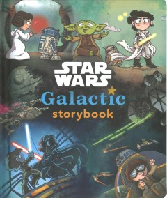 Star Wars galactic storybook / written by Calliope Glass ; illustrated by Katie Cook.
