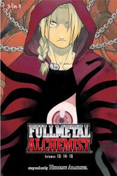 Fullmetal alchemist. Volumes 13-14-15 / story and art by Hiromu Arakawa ; translation, Akira Watanabe ; English adaptation, Jake Forbes ; touch-up art & lettering, Wayne Truman.