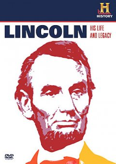 Lincoln, his life and legacy  / History.