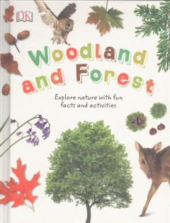 Woodland and Forest / written by Jamie Ambrose ; additional text: David Burnie and Linda Gamlin.