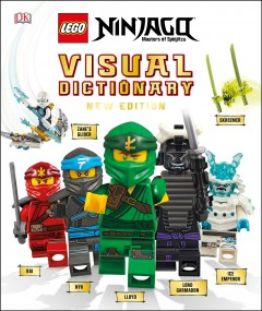 LEGO Ninjago, masters of spinjitzu : visual dictionary / written by Arie Kaplan and Hannah Dolan.
