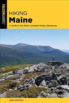 Hiking Maine : a guide to the state
