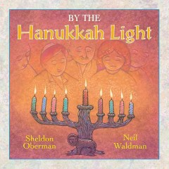 By the Hanukkah light / by Sheldon Oberman ; illustrated by Neil Waldman.