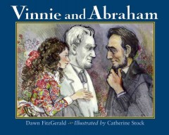 Vinnie and Abraham / Dawn FitzGerald ; illustrated by Catherine Stock.
