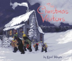 The Christmas visitors / by Karel Hayes.
