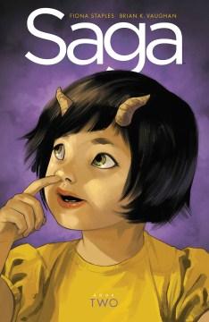 Saga. Book two / Brian K. Vaughan, writer ; Fiona Staples, artist ; Fonografiks, lettering + design ; Eric Stephenson, coordinator.