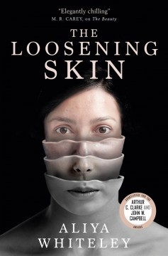 The loosening skin / Aliya Whiteley.