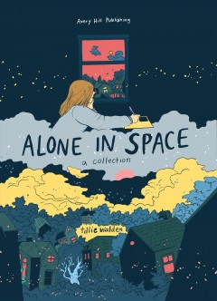 Alone in space : a collection / Tillie Walden.