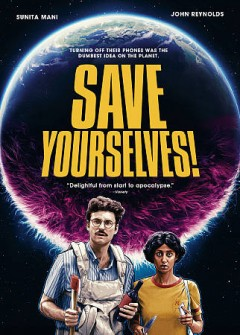 Save yourselves / director, writer, Alex Huston Fischer and Eleanor Wilson.