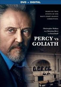 Percy vs Goliath / Saban Films presents ; a film by Clark Johnson ; a Scythia Films production ; in association with May Street Productions, Inferno Pictures, Concourse Media ; and Crave ; producers, Daniel Beckerman [and five others] ; written by Garfield L. Miller and Hilary Pryor ; directed by Clark Johnson.