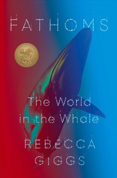 Fathoms : the world in the whale / Rebecca Giggs.