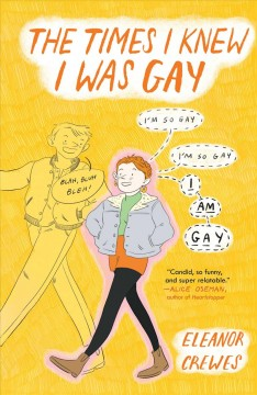 The times I knew I was gay / by Eleanor Crewes.