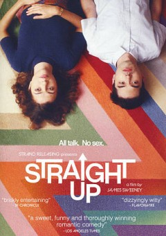 Straight up / Strand Releasing presents ; in association with Particular Crowd ; a Valparaiso Pictures production ; produced by David Carrico, Ross Putman, James Sweeney ; written & directed by James Sweeney.