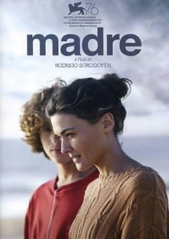 Madre / produced by Malvalanda, Caballo Films, Arcadia Motion Pictures [and others] ; screenplay, Isabel Peña ; producers, Maria Del Puy Alvarado [and others] ; director, Rodrigo Sorogoyen.