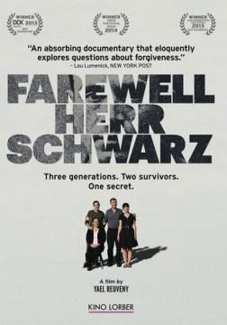 Farewell Herr Schwarz / ; directed by Yael Reuveny.