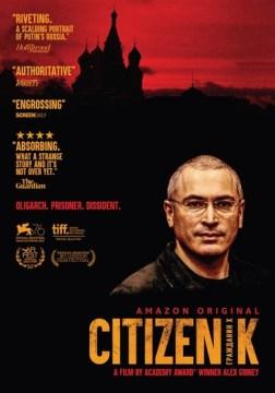Citizen K / directed by Alex Gibney.