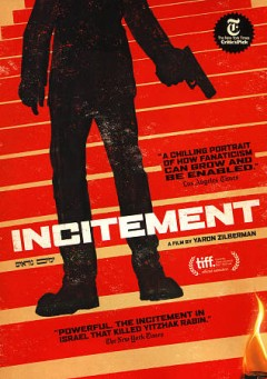 Incitement / produced by Ruth Cats, Sharon Harel, Ron Leshem, Tamar Sela, David Silber, Yaron Zilberman ; written by Yair Hizmi, Ron Leshem, Yaron Zilberman ; directed by Yaron Zilberman.