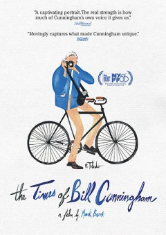 The times of Bill Cunningham / producers, Mark Bozek, Russell Nuce ; written and directed by Mark Bozek.