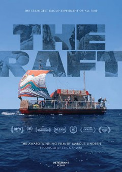 The raft / presented by Metrograph Pictures ; produced by Erik Gandini ; written and directed by Marcus Lindeen.