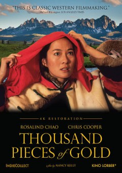 Thousand pieces of gold / produced by Nancy Kelly, Kenji Yamamoto ; written by Anne Makepeace ; directed by Nancy Kelly.