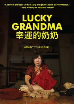 Lucky grandma / Good Deed Entertainment presents; a Parris Pictures/Treehead Films production; directed by Sasie Sealy ; written by Angela Cheng & Sasie Sealy.