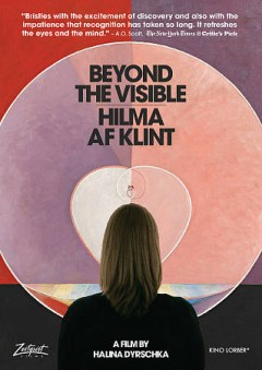 Beyond the visible : Hilma af Klint / director, Halina Dyrschka.