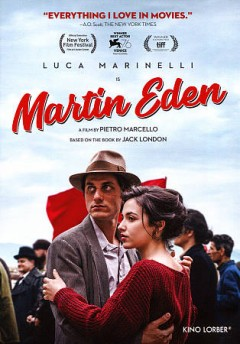 Martin Eden / produced by Avventurosa, IBC Movie with RAI Cinema in coproduction with Shellac Sud and Match Factory Productions ; written by Maurizio Braucci, Pietro Marecello ; directed by Pietro Marcello.
