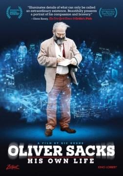 Oliver Sacks : his own life / Zeitgeist Films ; director, Ric Burns.