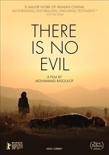 There is no evil / a film by Mohammad Rasoulof.