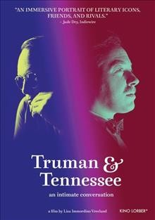 Truman & Tennessee : an intimate conversation / a film by Lisa Immordino Vreeland.