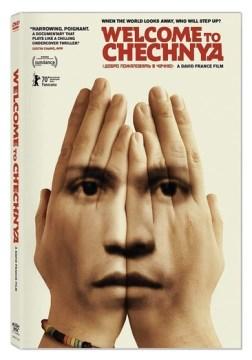 Welcome to Chechnya / produced by David France, Alice Henty, Askold Kurov, Joy A. Tomchin ; written by David France, Tyler H. Walk ; directed by David France.