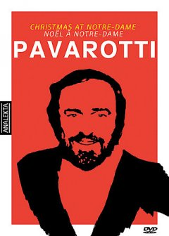 Pavarotti : Christmas at Notre-Dame / les Productions Hardy-Schmouth Ltd., les Productions Guy-Roy Ltd. in collaboration with Radio-Canada ; director, Jean-Yves Landry.