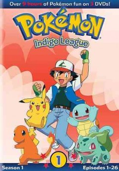 Pokemon Indigo league. Volume 1, Episodes 1-26 / Viz Media ; Pokémon Company International.