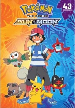 Pokemon the series. Sun & moon / producers, Tim Werenko, Toshifumi Yoshida ; script translation, Mayumi Kobayashi ; voice direction, Lisa Ortiz.