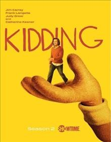 Kidding. Season 2 / Showtime presents ; created by Dave Holstein ; directors, Jake Schreier, Kimberly Pierce, Michel Gondry, Bert & Bertie ; writers, Dave Holstein [and others].