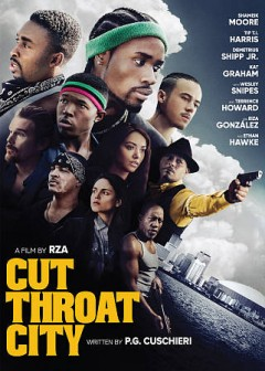 Cut throat city / Well Go Entertainment, Patriot Pictures present ; in association with Rumble Riot pictures , XYZ Film ; a Patriot Pictures production ; produced by Robert F. Diggs & Michael Mendelsohn ; written by P.G. Cuschieri ; directed by RZA.