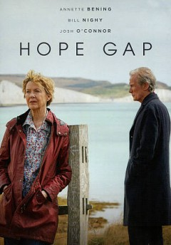 Hope gap / Screen Yorkshire, Sampsonic Media and Creative Media Investments present ; in association with LipSync ; an Origin Pictures production ; produced by David M. Thompson, Sarada McDermott ; written and directed by William Nicholson.