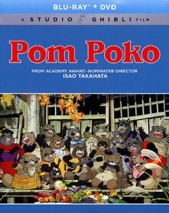 Pom poko / Tokuma Shoten, Nippon Television Network, Hakuhodo and Studio Ghibli present ; a Studio Ghibli production ; original story and screenplay by Isao Takahata ; produced by Toshio Suzuki ; directed by Isao Takahata.