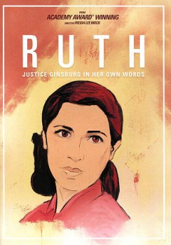 Ruth : Justice Ginsburg in her own words / written by Freida Lee Mock, M.A. Golan ; directed and produced by Freida Lee Mock.