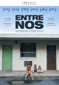 Entre nos / IndiePix Studios presents in association with Lucky Hat Entertainment [and] Rola Productions, a La Morte/Skolnik production ; producer, Joseph La Morte, Michael Skolnik ; written & directed by Gloria La Morte & Paola Mendoza.