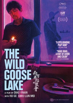 The Wild Goose Lake / He Li Chen Guang International Media Co. LTD. ; in co-production with Memento Films production Arte France Cinema ; a film by Diao Yinan.