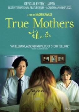 True mothers = Asa ga kuru / a film by Naomi Kawase.