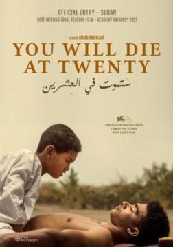You will die at twenty / Andolfi ; Transit Films ; Duofilm ; and Die Gesellschaft DGS present ; a film by Amjad Abu Alala ; script, Youssef Ibrahim, Amjad Abu Alala.
