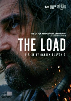 The load / Non-Aligned Films, Cinéma Defacto, Kinorama, Three Gardens Films ; produced by Sophie Erbs [and others] ; directed and written by Ognjen Glavonić.