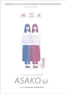 Asako I & II / directed by Ryūsuke Hamaguchi.