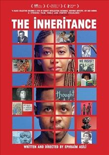 """Inheritance (Motion picture);""""The inheritance / written and directed by Ephraim Asili ; produced by Ephraim Asili"""