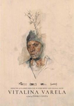 Vitalina Varela / written by Pedro Costa, Vitalina Varela ; directed by Pedro Costa.