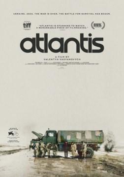 Atlantis / Studio Garmata Film ; in association with Limelite, BFF/Best Friend Forever ; written and directed by Valentyn Vasyanovych ; produced by Iya Myslytska, Valentyn Vasyanovych, Volodymyr Yatsenko.